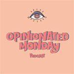 opinionated-monday